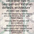 """""""Georgian and Victorian Tiles"""" a FREE talk - Saturday 30th November 2019 *Book your place NOW*"""